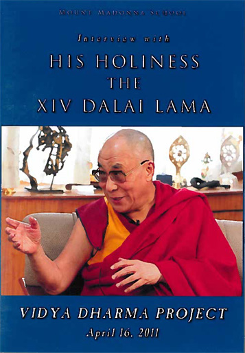 Vidya Dharma Project 2011: Interview with His Holiness the XIV Dalai Lama