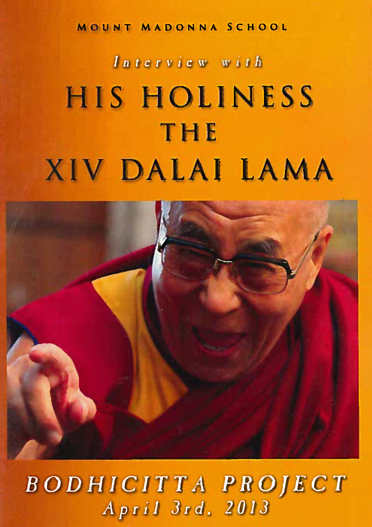 Bodhicitta Project 2013: Interview with His Holiness the XIV Dalai Lama DVD